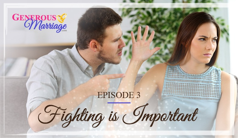Episode 3 - Fighting is Important - The Generous Marriage