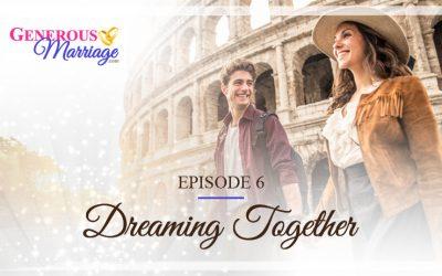 Episode 6 – Dreaming Together