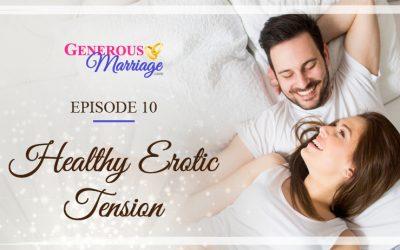 Episode 10 – Healthy Erotic Tension
