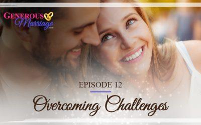 Episode 12 – Overcoming Challenges