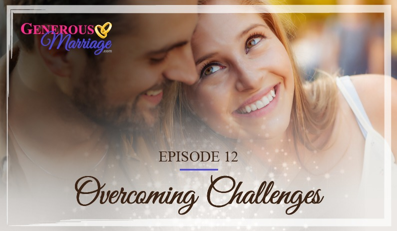 Episode 12 – Overcoming Challenges