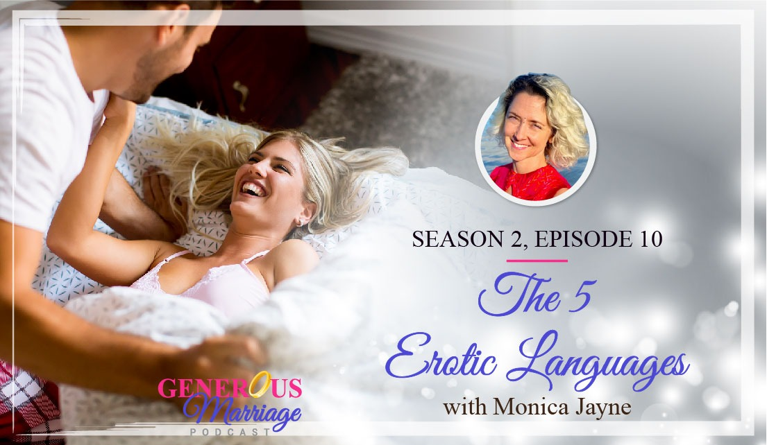 Season 2 Episode 10 – The 5 Erotic Languages – with Monica Jayne