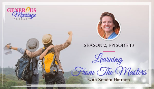 Season 2 Episode 13 – Learning from the Masters – Sondra Harmon