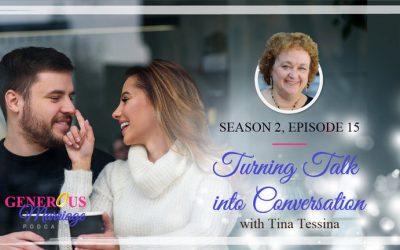 Season 2 Episode 15 – Turning Talk into Conversation – with Tina Tessina