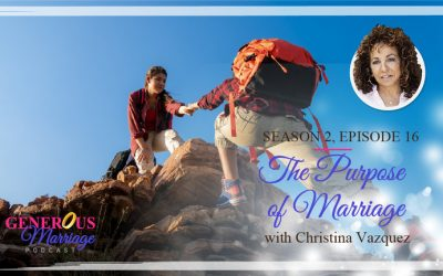 Season 2 Episode 16 – The Purpose of Marriage – with Christina Vazquez