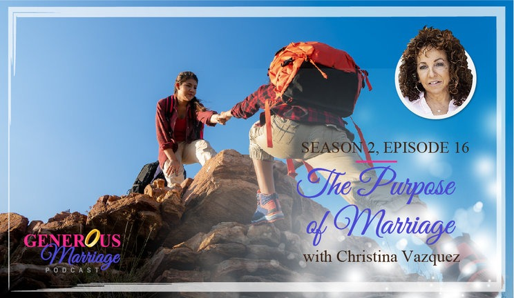 Season 2 Episode 16 - The Purpose of Marriage - with Christina Vazquez