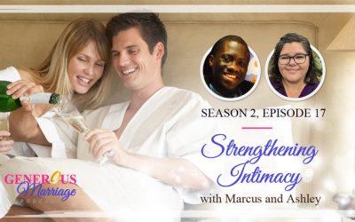 Season 2 Episode 17 – Strengthening Intimacy – with Marcus and Ashley Kusi